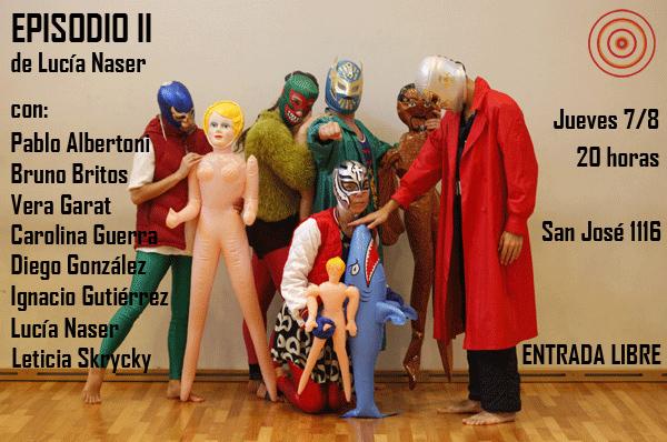 EPISODIO II / Jueves 7/8, 20:00 hs. / San José 1116 / Ciclo de Artes Escénicas Contemporáneas.