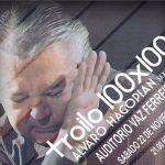 Alvaro Hagopián x 6 + invitados x 3,  celebran a  TROILO 100×100