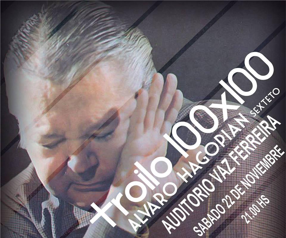 imagen - Alvaro Hagopián x 6 + invitados x 3, celebran a TROILO 100x100
