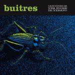 """""""Canciones de una noche de verano"""" – El 15 de noviembre sale el disco de Buitres"""