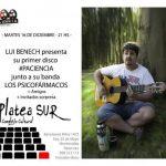 """Lui Benech y Los Psicofármacos Presentan """"Paciencia"""" en Platea Sur"""