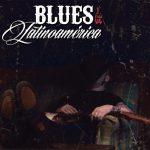 """Se editó """"Blues de Latinoamérica"""""""