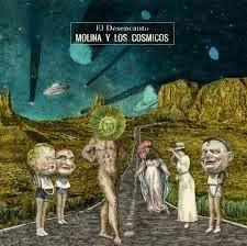 42-  El Desencanto - Molina y los Cósmicos