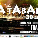 LA TABARÉ 30 AÑOS + TRÁFICO / Sábado 11 abril 21:30 / SALA CANTEGRIL – PUNTA DEL ESTE / ENTRADA LIBRE