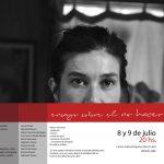 Ensayo sobre el no hacer – CCE Montevideo – 8 y 9 de julio – 20 hs – entrada libre