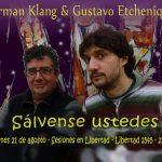 Sálvense ustedes: Herman Klang y Gustavo Etchenique