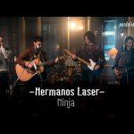 Hermanos Láser – Ninja