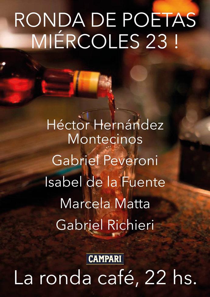 RONDA DE POETAS / MIÉRCOLES 23 / 21 a 24 hs. / héctor HERNÁNDEZ MONTECINOS - gabriel PEVERONI - marcela MATTA - isabel DE LA FUENTE - gabriel RICHIERI