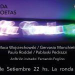 RONDA DE POETAS / jueves 10 / 21 a 24 hs. / maca WOJCIECHOWSKI – gervasio MONCHIETTI – paulo RODDEL – pabloski PEDRAZZI