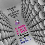 X HORA X DIA X MES_ TANGO VILLERO_ HEY MUJIK ! en Paullier y Guaná
