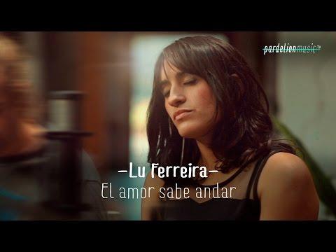 Lu Ferreira - El amor sabe andar