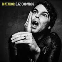 20- Gaz Coombes  - Matador