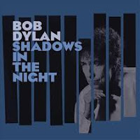 34- Bob Dylan – Shadows in the Night