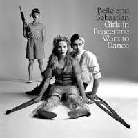 47 - Belle & Sebastian - Girls in Peacetime Want to Dance