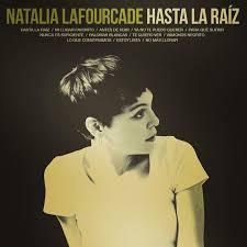 10- Natalia Lafourcade – Hasta La Raíz
