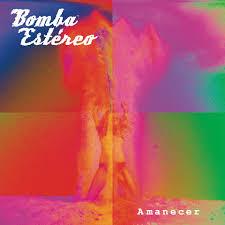 36- Bomba Estéreo – Amanece