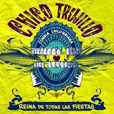 42- Chico Trujillo – Reina de Todas las Fiestas