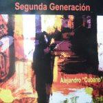 """Segunda Generación – Alejandro """"Cubano"""" Reyes"""