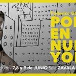 Poeta en Nueva York – Sólo 3 funciones en la Zavala Muniz
