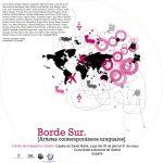 Borde Sur – artistas uruguayos contemporáneos