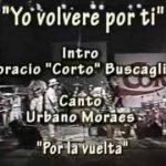 Yo volveré por tí Urbano Moraes Horacio Buscaglia En vivo