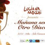 Luciana Mocchi presenta 'Mañana será otro disco'