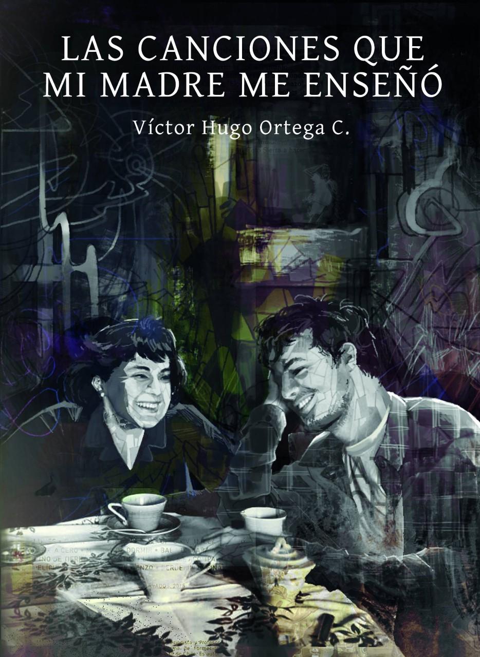Las canciones que mi madre me enseñó - Víctor Hugo Ortega