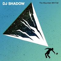 28- DJ Shadow - The Mountain Will Fall