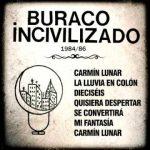 Quisisera despertar / Buraco Incivilizado (1984/86) Gustavo Pena, Príncipe