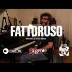 FATTORUSO – Entrevista inédita a Fito Páez donde interpreta «Malisímo» (Ruben Rada)