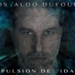 PULSIÓN DE VIDA – Osvaldo Dufour