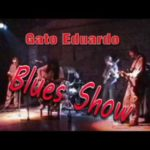 Blues Show – Gato Eduardo Super Banda plus Guillermito y Heber Piriz