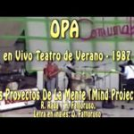 OPA en vivo 1987 – Mind Projects – Teatro de verano 1987
