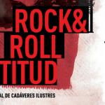 Rock&Roll Actitud. un documental de Cadáveres Ilustres
