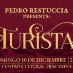 Pedro Restuccia presenta TURISTA