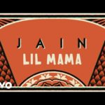Jain – Lil Mama (Lyrics Video)