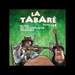 La Tabaré – Blues de los esclavos de ahora – 2017
