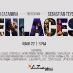 Juan Casanova y Sebastián Teysera presentan: ENLACES