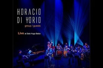 "Horacio Di Yorio: ""Group/Guests - Live at Sala Hugo Balzo""."