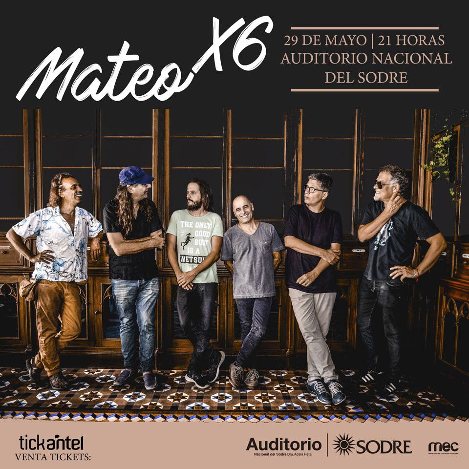 Mateo x 6 cumple 25 años y los festeja con un gran show en la sala Eduardo Fabini en el Auditorio Nacional del Sodre Dra. Adela Reta el martes 29 de mayo a las 21 hs