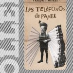 FELIPE POLLERI «Los teléfonos de papel»