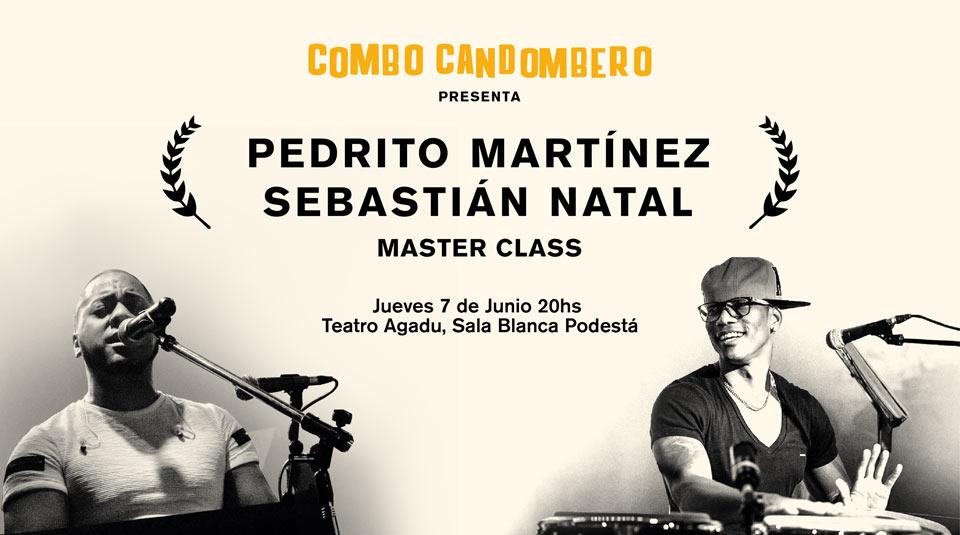EL COMBO CANDOMBERO PRESENTA: MASTERCLASS PEDRITO MARTINEZ & SEBASTIAN NATAL