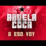 Abuela Coca – A Eso Voy