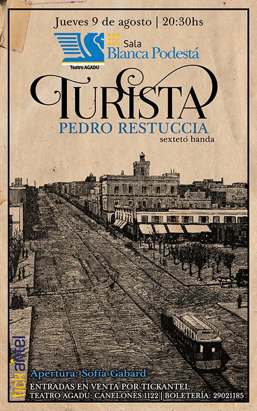 Pedro Restuccia Sexteto presenta TURISTA Jueves 9 de Agosto | 20:30 hs | Sala Blanca Podestá (AGADU)