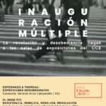 La desobediencia y la revolución copan las salas de exposiciones del CCE