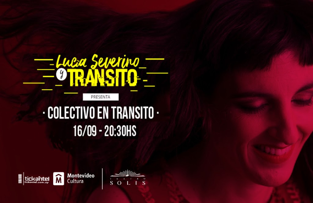 Anticipadas ya para Lucia Severino & Transito 16 de setiembre / 20.30 Zavala Muniz / Teatro Solís.