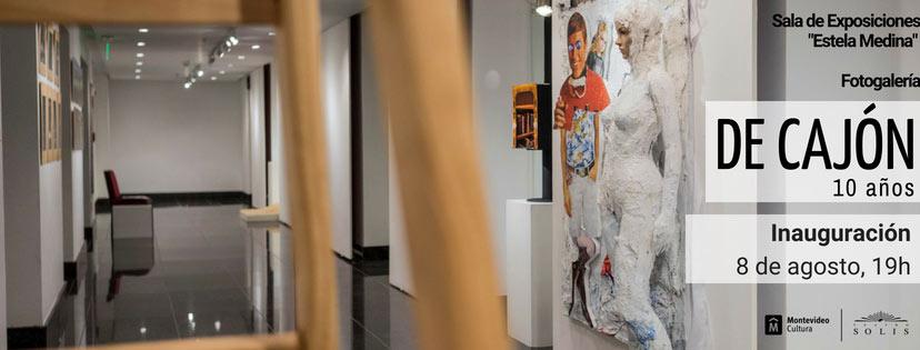 """Inauguración de muestra: De Cajón, 10 años // 8 de agosto - 19 horas. Sala de Exposiciones """"Estela Medina"""" y Fotogalería - Teatro Solís"""