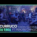 Onda Vaga Feat. Perotá Chingó – El Curruco