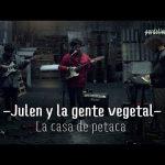 Julen y la gente vegetal – La casa de petaca