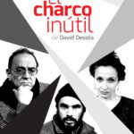 EL CHARCO INUTIL con PEPE VAZQUEZ _ SAB Y DOM Teatro Alianza